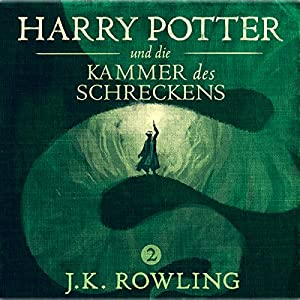 Harry Potter und die Kammer des Schreckens (Harry Potter 2) [Harry Potter and the Chamber of Secrets] Audiobook