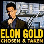 Chosen and Taken | Elon Gold