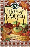 Taste of Autumn Cookbook: Filled to the Brim with Harvest Celebrations,Tasty Recipes.. (Seasonal Cookbook Collection)