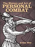 img - for The History and Art of Personal Combat (Dover Military History, Weapons, Armor) book / textbook / text book