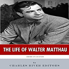 American Legends: The Life of Walter Matthau (       UNABRIDGED) by Charles River Editors Narrated by Allison McKay