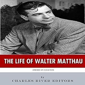 American Legends: The Life of Walter Matthau Audiobook