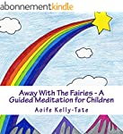Away With The Fairies - A Guided Medi...