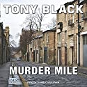 Murder Mile Audiobook by Tony Black Narrated by Garth Cruickshank