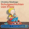 Schulgeschichten vom Franz Hörbuch von Christine Nöstlinger Gesprochen von: Christine Nöstlinger