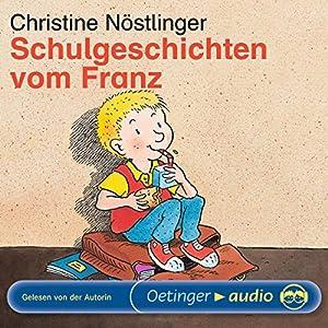Schulgeschichten vom Franz Hörbuch