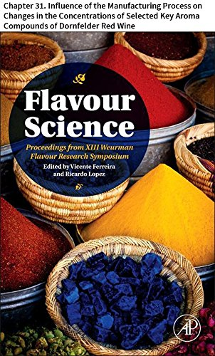 Flavour Science: Chapter 31. Influence of the Manufacturing Process on Changes in the Concentrations of Selected Key Aroma Compounds of Dornfelder Red Wine (Dornfelder Wine compare prices)