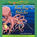Magic Tree House, Book 39: Dark Day in the Deep Sea Audiobook by Mary Pope Osborne Narrated by Mary Pope Osborne