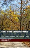 Night of the living Dead Heads (What the hell happened, True stories of a Gen X cowboy)