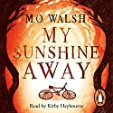 My Sunshine Away Audiobook by Milton O'Neal Walsh Narrated by Kirby Heybourne