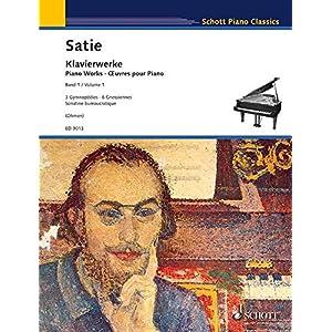 Klavierwerke: 3 Gymnopédies - 6 Gnossiennes - Sonatine bureaucratique. Vol. 1. Klavier. (Schott Pia