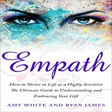 Empath: How to Thrive in Life as a Highly Sensitive Audiobook by Ryan James, Amy White Narrated by Elizabeth Jamo