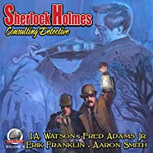 Sherlock Holmes: Consulting Detective, Volume 9 Audiobook by I. A. Watson, Fred Adams Jr., Erik Franklin, Aaron Smith Narrated by George Kuch