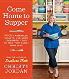 img - for Come Home to Supper: Over 200 Casseroles, Skillets, and Sides (Desserts, Too!) to Feed Your Family with Love book / textbook / text book