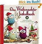 Das Weihnachtshäkelbuch: Geschenke &...