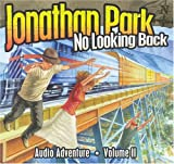 Jonathan Park: No Looking Back (Jonathan Park Radio Drama)
