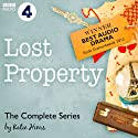 Lost Property: The Complete Series (BBC Radio 4: Afternoon Play) Radio/TV Program by Katie Hims Narrated by Rosie Cavaliero
