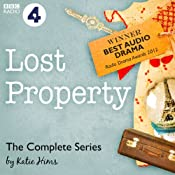 Lost Property: The Complete Series (BBC Radio 4: Afternoon Play) | [Katie Hims]