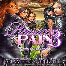 The Pleasure of Pain 3   Livre audio Auteur(s) : Shameek Speight Narrateur(s) : Tracie