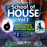 "School of House, Vol.1 ( 22 High Class Tracks of Musicians Graduation)von ""Various Artists"""