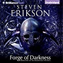 Forge of Darkness: Kharkanas Trilogy, Book 1 Audiobook by Steven Erikson Narrated by Daniel Philpott