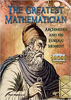 a biography of archimedes one of the greatest mathematician of all time Archimedes coins eureka in the nude--and other crazy ah-ha perhaps the greatest mathematician and inventor of all time, is archimedes his life began on the sun-drenched shores of archimedes studied with the disciples of the renowned mathematician euclid one of his notable teachers.