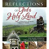 Reflections of God's Holy Land: A Personal Journey Through Israel ~ Eva Marie Everson