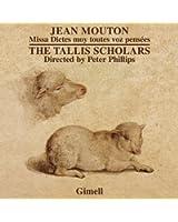 Jean Mouton: Missa Dictes moy toutes voz pensées