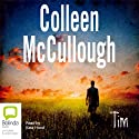 Tim (       UNABRIDGED) by Colleen McCullough Narrated by Kate Hood