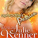 Aphrodite's Passion: The Protectors, Book 2 (       UNABRIDGED) by Julie Kenner Narrated by Vanessa Hart