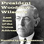 President Woodrow Wilson's Last State of the Union Address | Woodrow Wilson