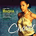 Chaser (       UNABRIDGED) by  Miasha Narrated by Erica Peeples