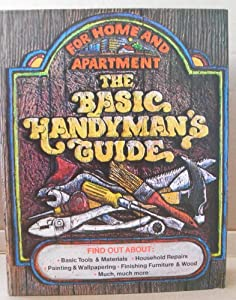 The Basic Handyman's Guide for Home and Apartment - Hardcover - Copyright972
