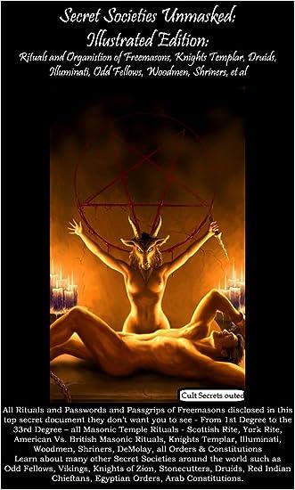 Secret Societies Unmasked: Illustrated Edition: Rituals and Organistion of Freemasons, Knights Templar, Druids, Illuminati, Odd Fellows, Woodmen, Shriners, et al