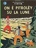 echange, troc Hergé - On a marché sur la lune / On è pitrolèy su la Lune (édition en gaumais)