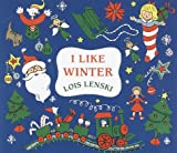 I Like Winter (Lois Lenski Books) (0375810684) by Lenski, Lois