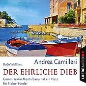 Der ehrliche Dieb: Commissario Montalbano hat ein Herz für kleine Sünder (Commissario Montalbano) | Andrea Camilleri