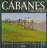 echange, troc Charles Daney, Jean-Christophe Poumeyrol - Cabanes dans le Sud-Ouest