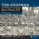 Buxthude : Opera Omnia XIII - Musique de chambre 2. Koopman.