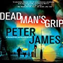 Dead Man's Grip (       UNABRIDGED) by Peter James Narrated by Jamie Glover
