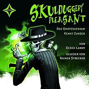 Das Groteskerium kehrt zurück (Skulduggery Pleasant 2) Hörbuch