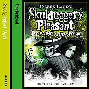 Playing with Fire: Skulduggery Pleasant, Book 2 | [Derek Landy]