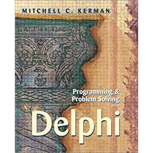 Programming and Problem Solving with Delphi