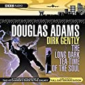 Dirk Gently: The Long Dark Tea-Time of the Soul (Dramatised) (       UNABRIDGED) by Douglas Adams Narrated by Harry Enfield
