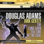 Dirk Gently: The Long Dark Tea-Time of the Soul (Dramatised) | Douglas Adams