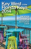 Key West & the Florida Keys 2014 (The Food Enthusiasts Complete Restaurant Guide)