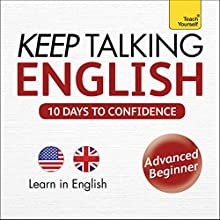 Keep Talking English - Ten Days to Confidence: Learn in English (       UNABRIDGED) by Rebecca Klevberg Moeller Narrated by uncredited