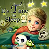 Children's Book: It's Time to Sleep  ( A Gorgeous Illustrated Bedtime Children's Picture Book for Ages 2 to 8)