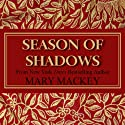 Season of Shadows Audiobook by Mary Mackey Narrated by Piper Goodeve