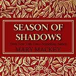 Season of Shadows   Mary Mackey